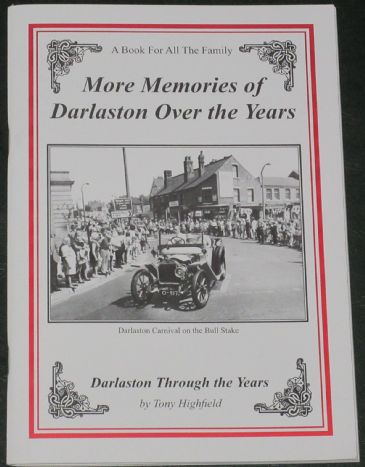 More Memories of Darlaston over the Years, compiled by Tony Highfield